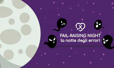 Fail-Raising Night : la notte degli errori – 20 Giugno, Roma