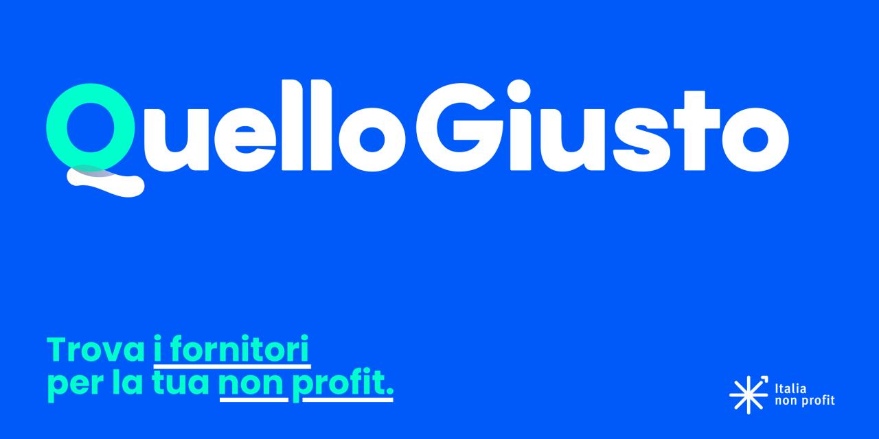 Quello Giusto: il nuovo marketplace fornitori di Italia Non Profit